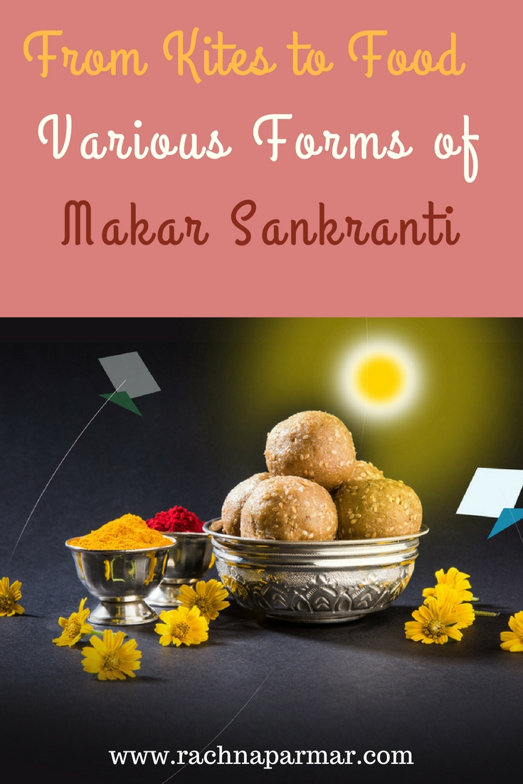 The Changing Forms Of Makar Sankranti For Me Rachna Says