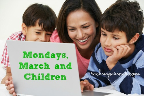 Mondays, March and Children